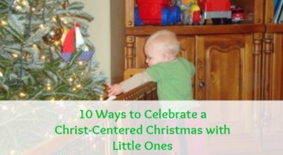10-Ways-to-Celebrate-a-Christ-Centered-Christmas-with-Little-Ones-at-KeeperoftheHome.org_