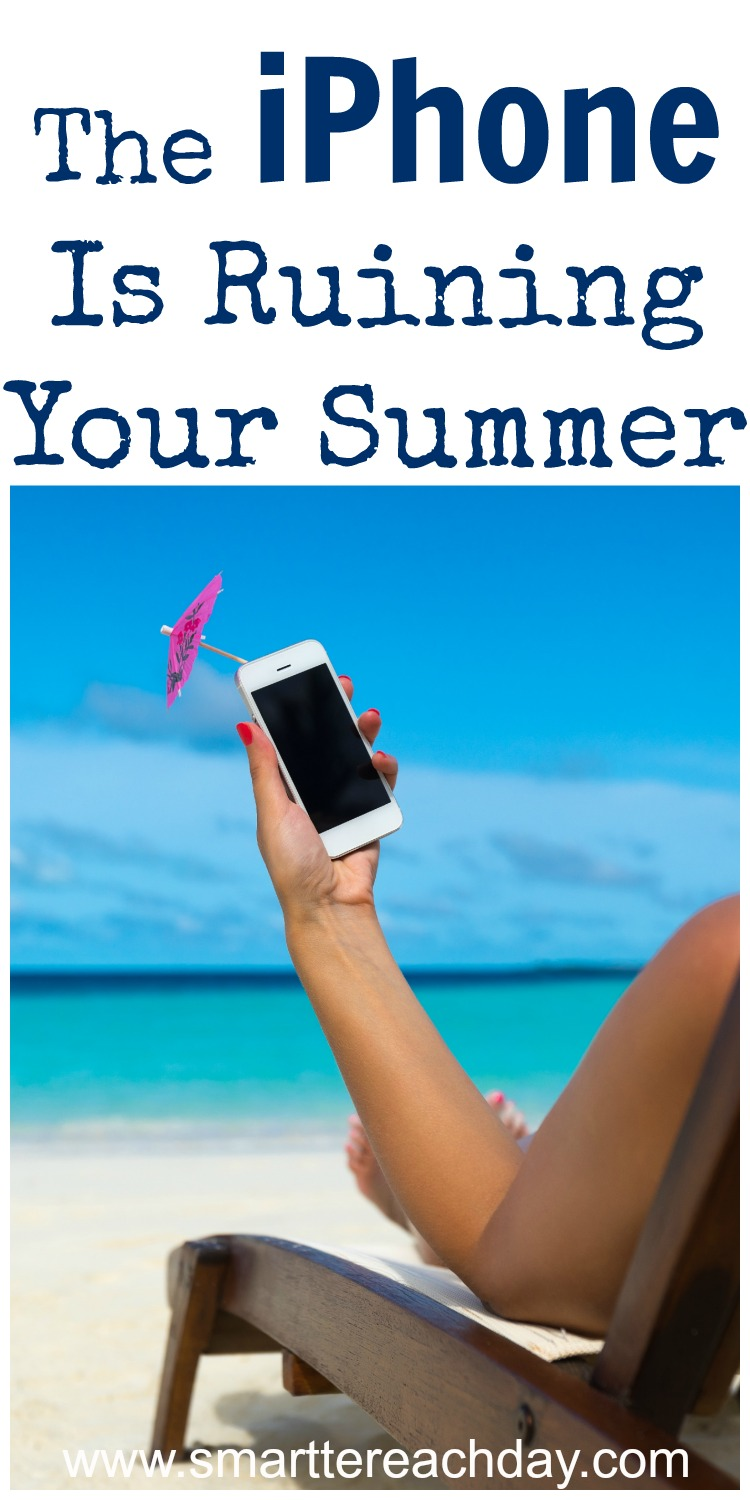 iphone ruining your summer