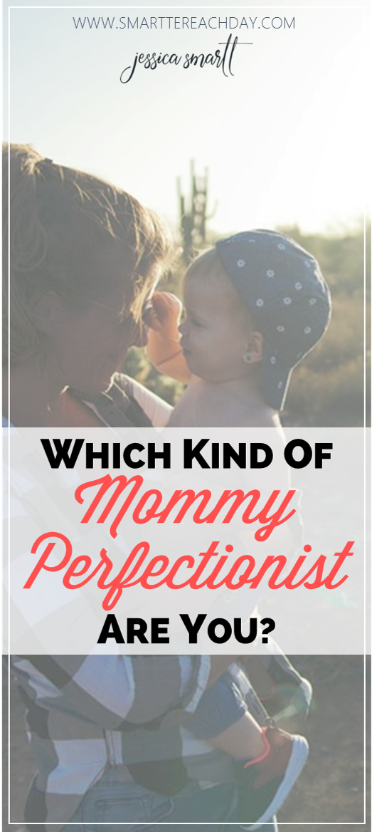 Which type of mommy perfectionist are you