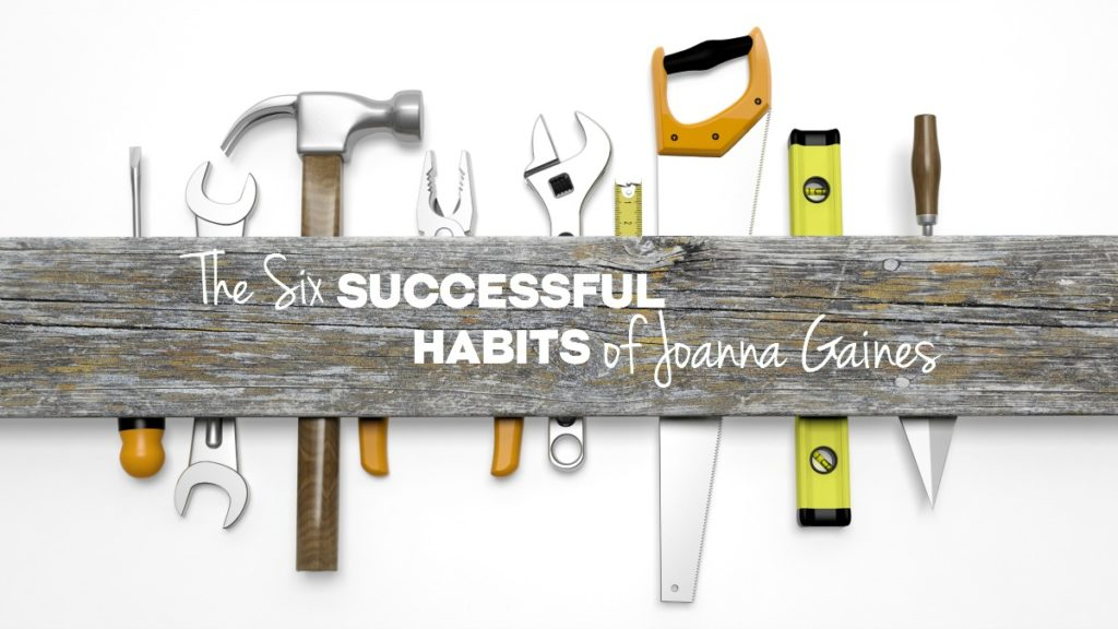 6 Successful Habits Joanna Gaines