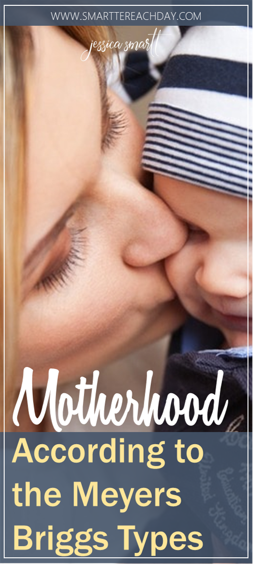 Motherhood According to the Meyers Briggs Types