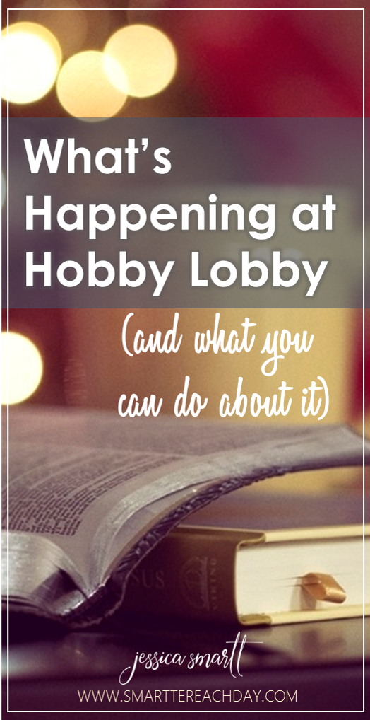What's happening at Hobby Lobby (and what you can do about it)