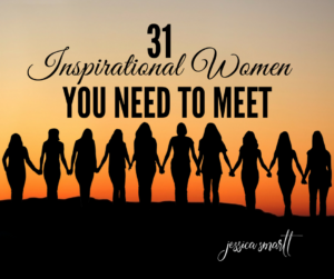 31 Inspirational Women You Need to Meet