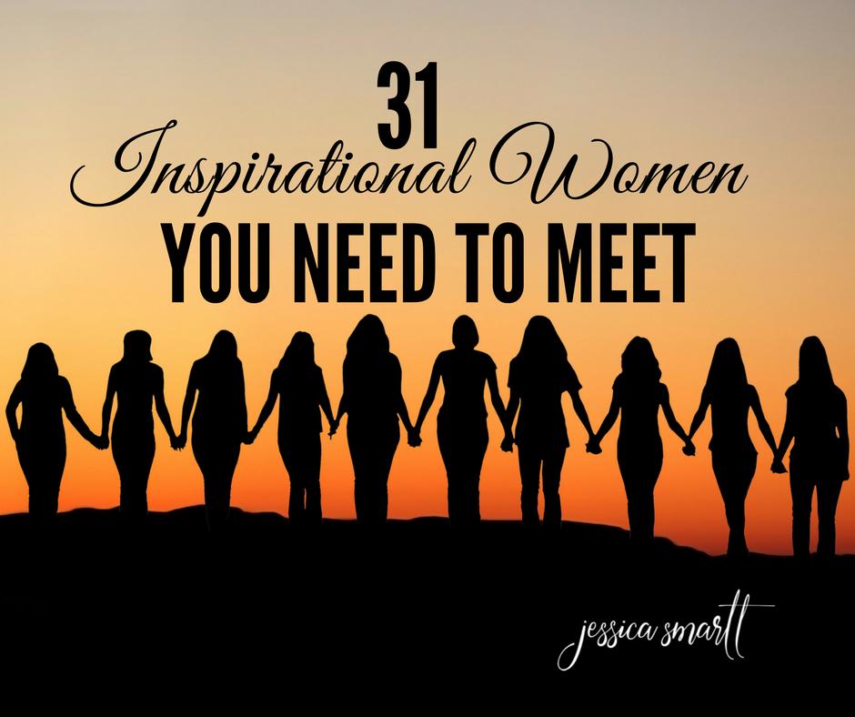 31 Inspirational Women You Need to Meet